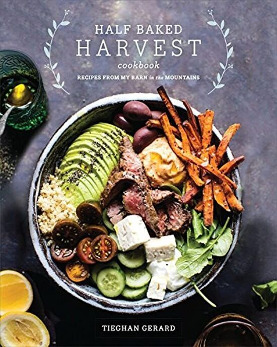 Half Baked Harvest Cookbook: Recipes from My Barn in the Mountains    Hardcover – Illustrated, September 12, 2017