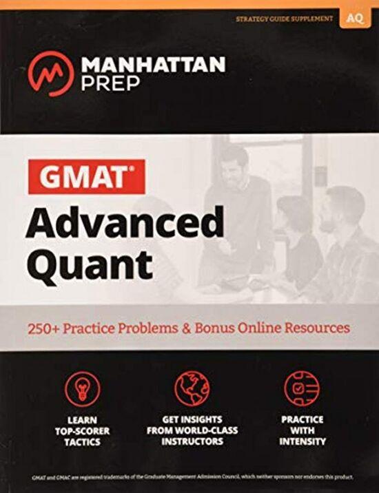 GMAT Advanced Quant: 250+ Practice Problems & Bonus Online Resources (Manhattan Prep GMAT Strategy Guides)                 2nd Edition
