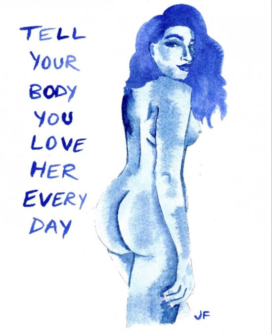 Tell Your Body You Love Her — art print
